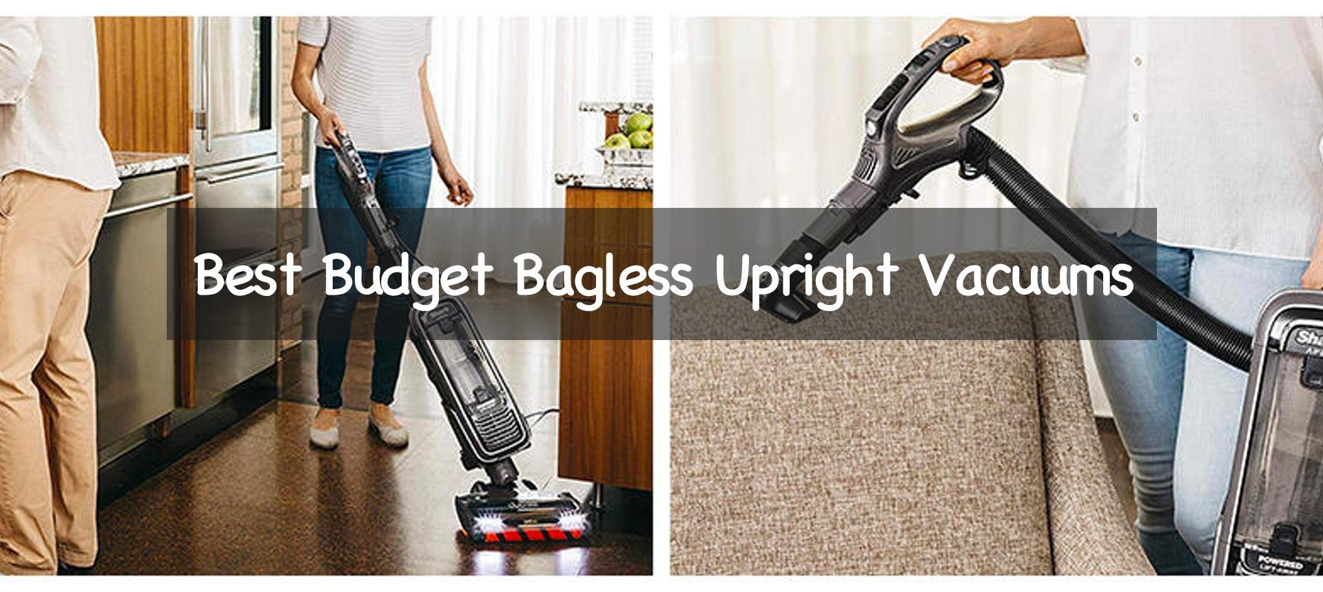 Best Budget Bagless Upright Vacuums