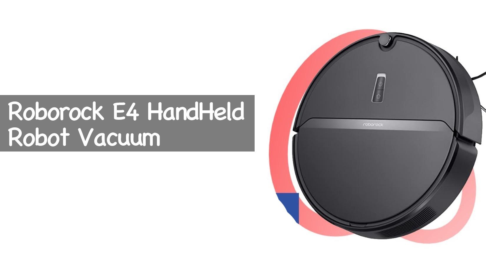Roborock E4 HandHeld Robot Vacuum