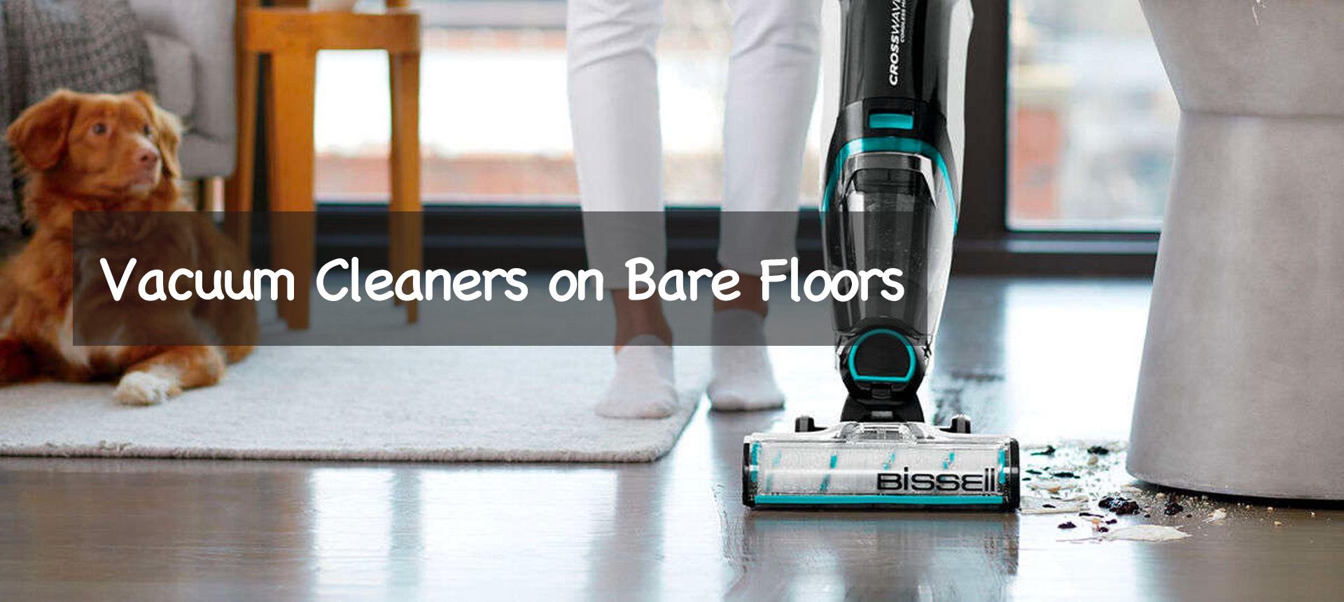 Vacuum Cleaners on Bare Floors