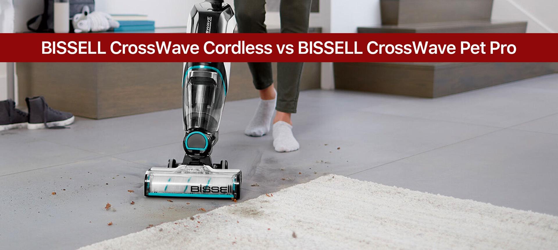 BISSELL CrossWave Cordless vs BISSELL CrossWave Pet Pro