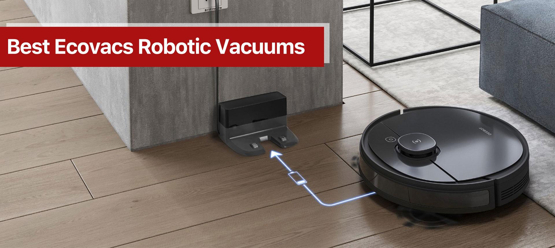 Best Ecovacs Robotic Vacuums