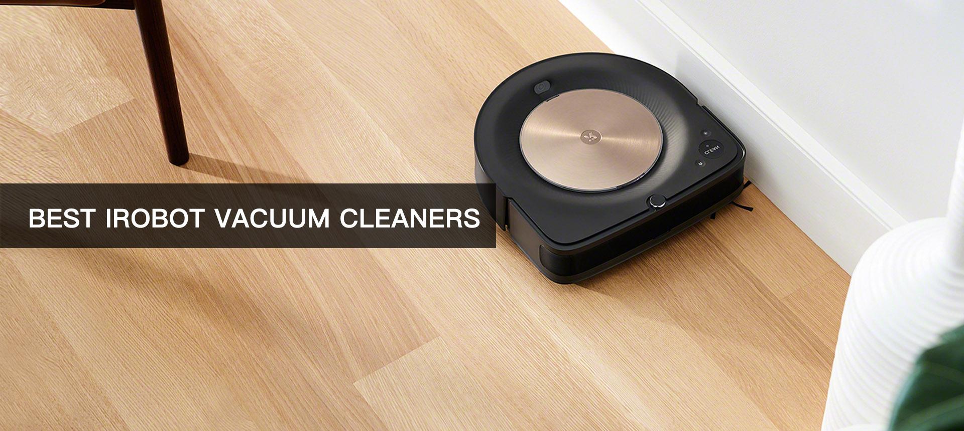 Best iRobot Vacuum Cleaners