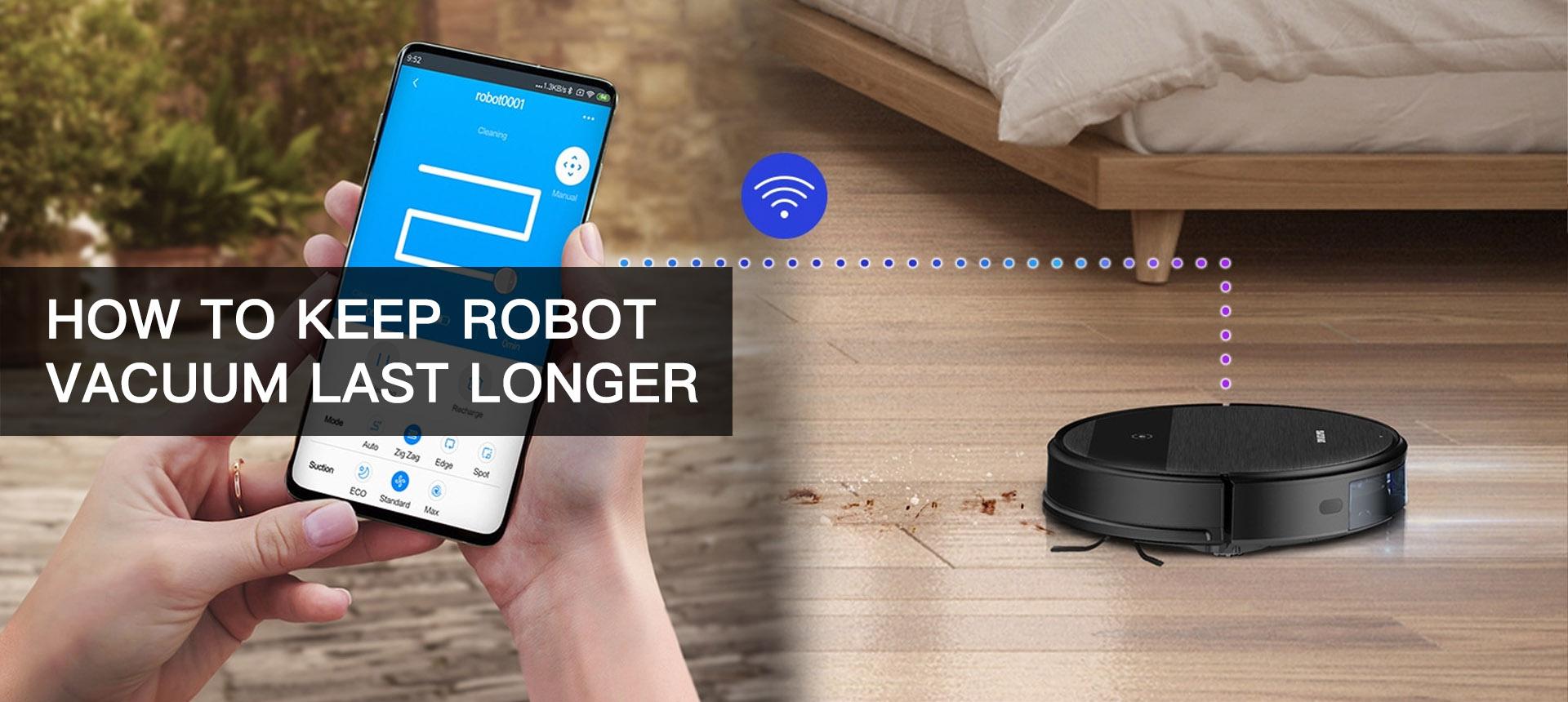 How To Keep Robot Vacuum Last Longer