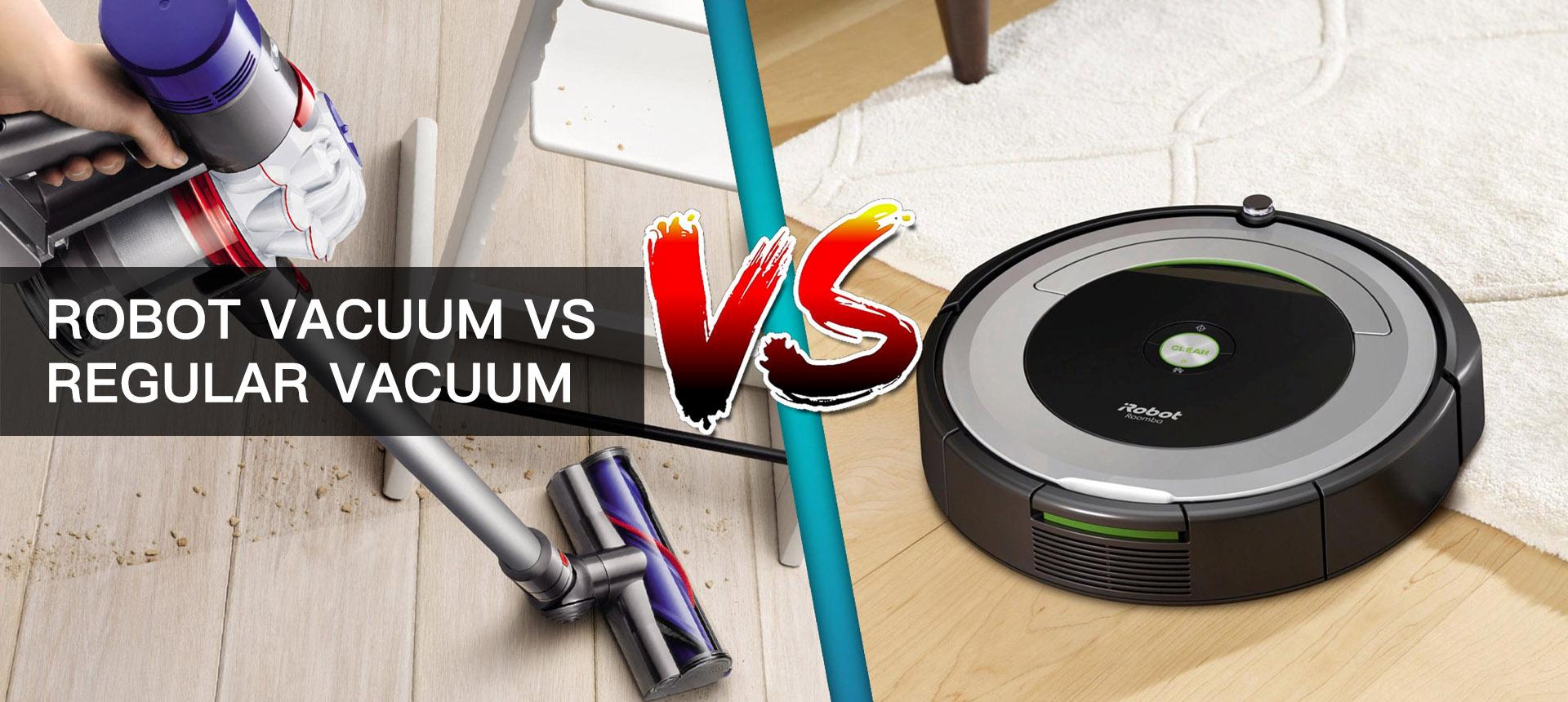 Robot Vacuum Or Regular Vacuum