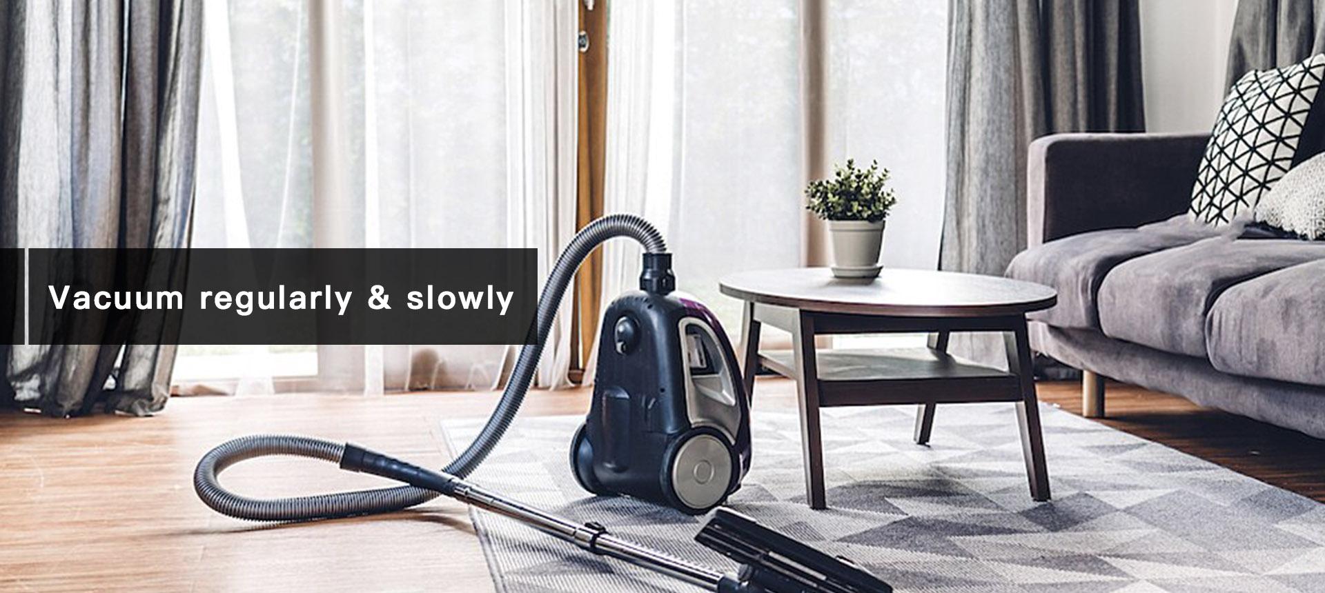Use Vacuum properly