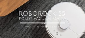 Roborock S5 Robot Vacuum and Mop Review and Buying Guide 2021