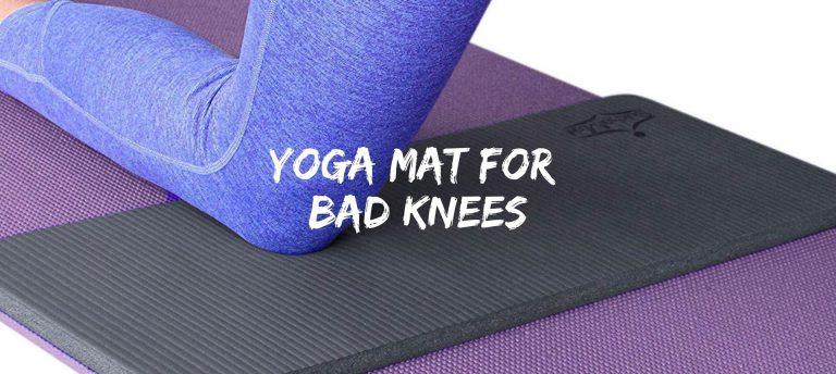 Yoga Mat For Bad Knees