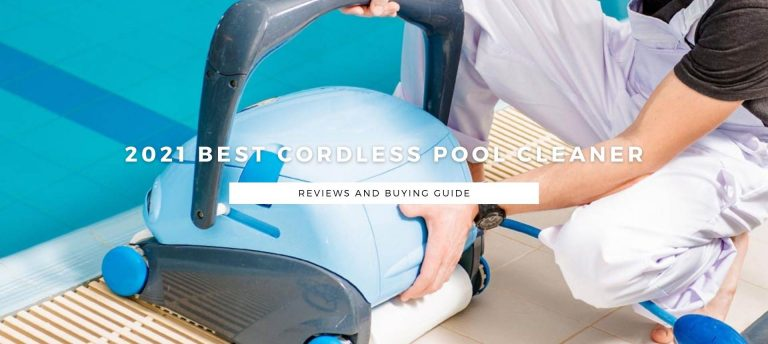 2021 Best Cordless Pool Cleaners