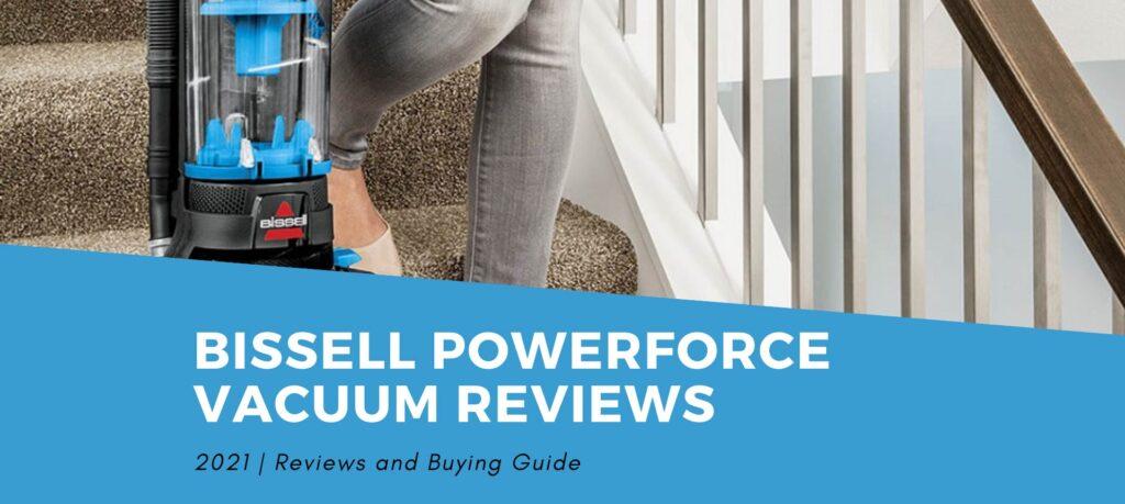 BISSELL Powerforce Vacuum Reviews 2021