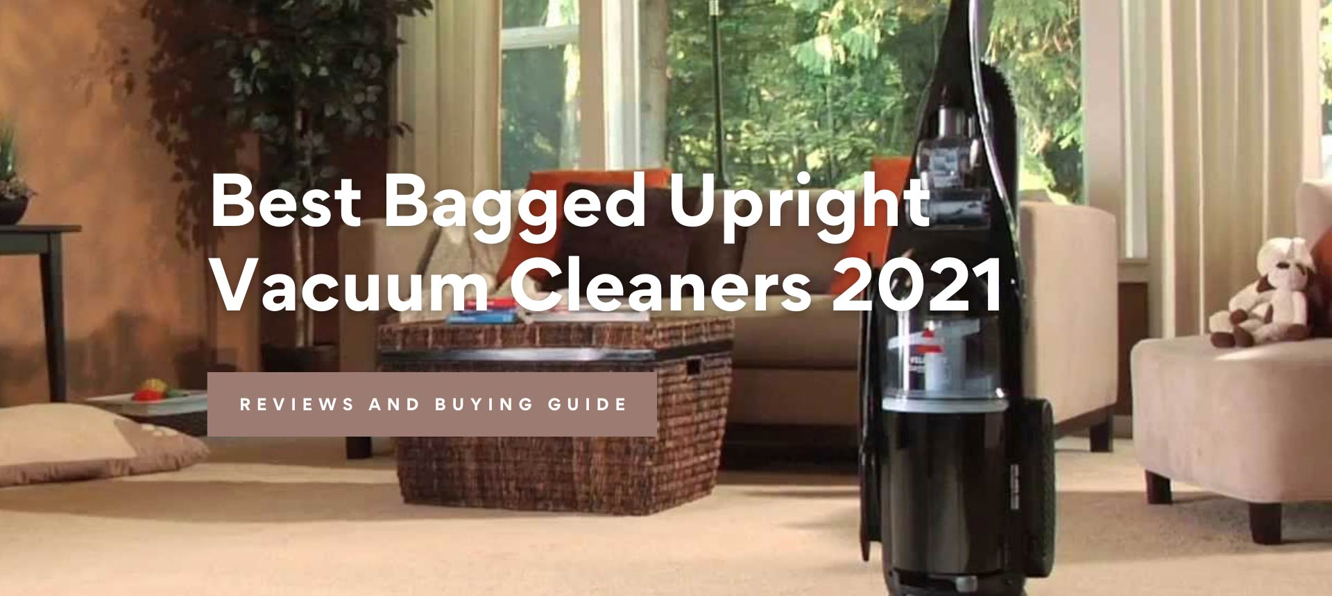Best Bagged Upright Vacuum Cleaners 2021