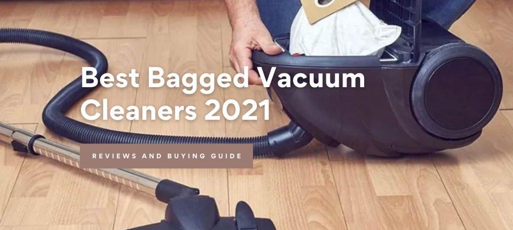 Best Bagged Vacuum Cleaners 2021
