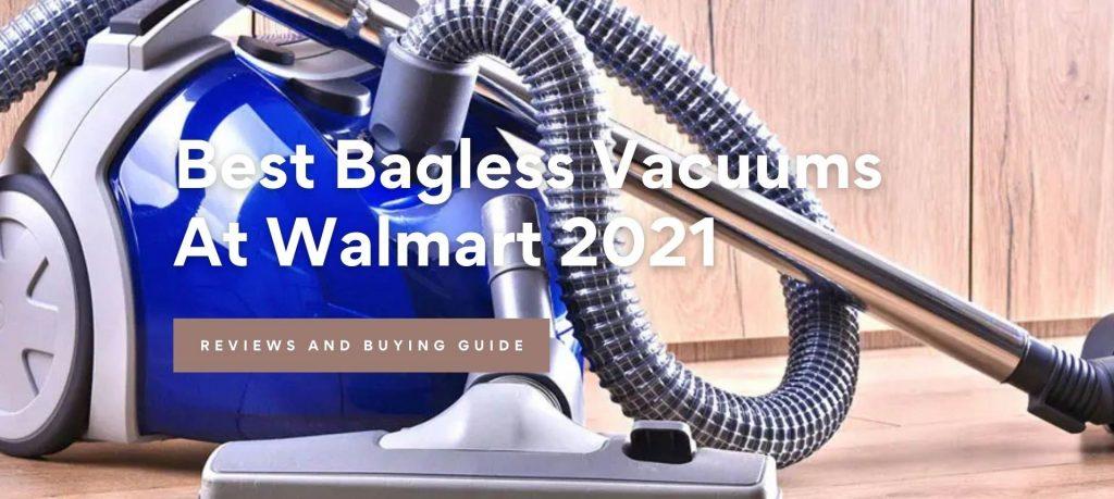 Best Bagless Vacuums at Walmart 2021