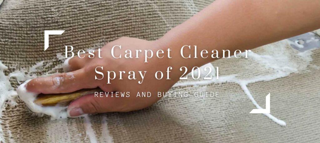Best Carpet Cleaner Spray of 2021