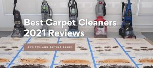 Best Carpet Cleaners 2021 Reviews - Top Carpet Cleaning Machine to Buy