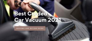 Best Corded Car Vacuum to Buy for 2021