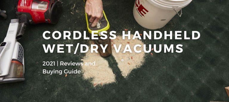 Best Cordless Handheld Wet/Dry Vacuums 2021