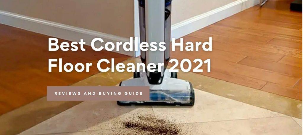 Best Cordless Hard Floor Cleaner 2021