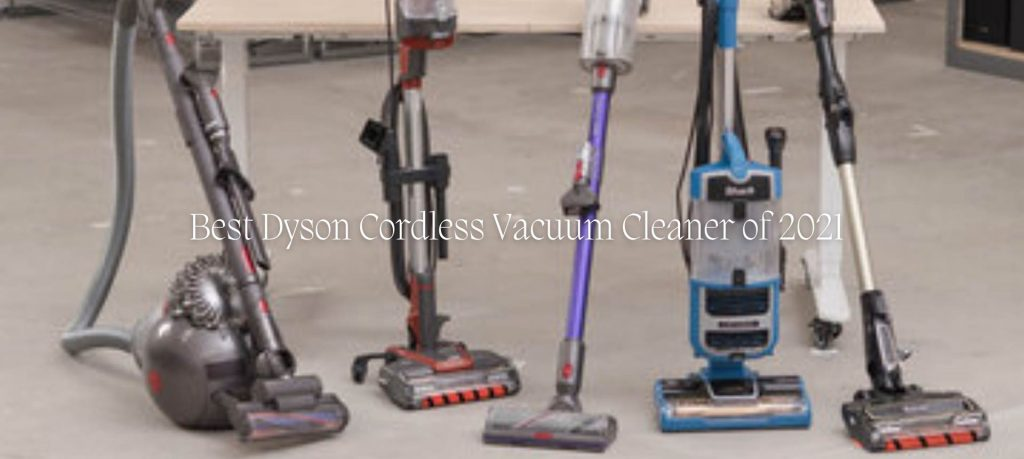 Best Dyson Cordless Vacuum Cleaner of 2021