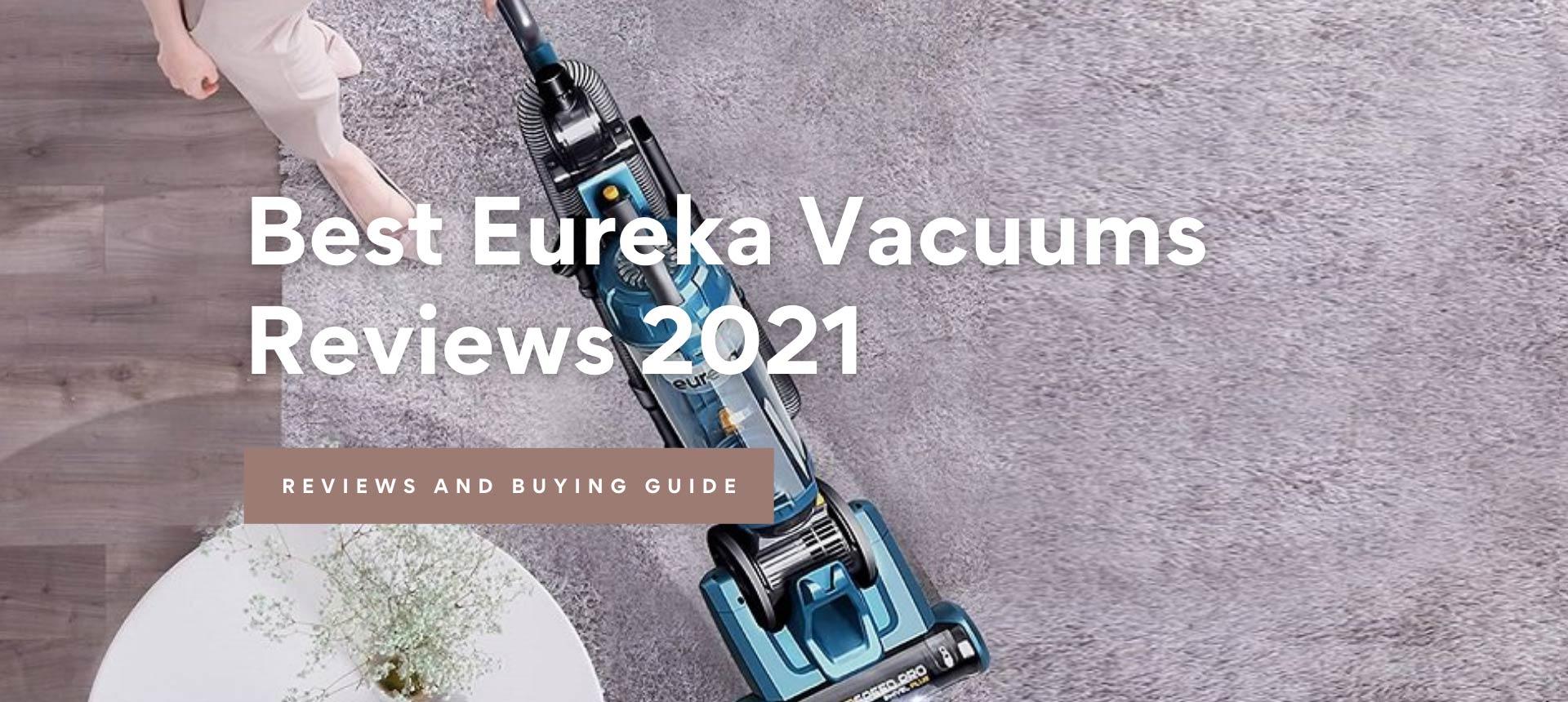 Best Eureka Vacuum Cleaners Reviews 2021