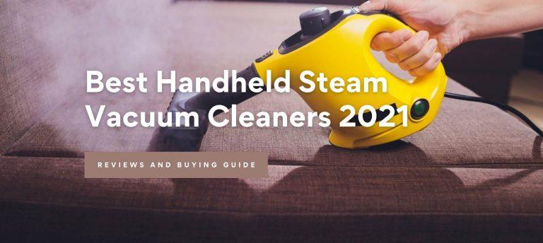 Best Handheld Steam Vacuum Cleaners 2021