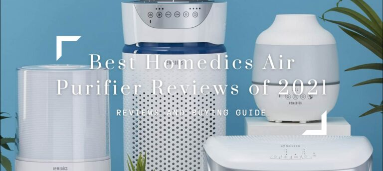 Best Homedics Air Purifier Reviews of 2021