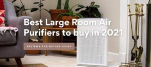 Best Large Room Air Purifiers to buy in 2021