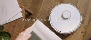 Best Lefant Robot Vacuum Cleaner 2021