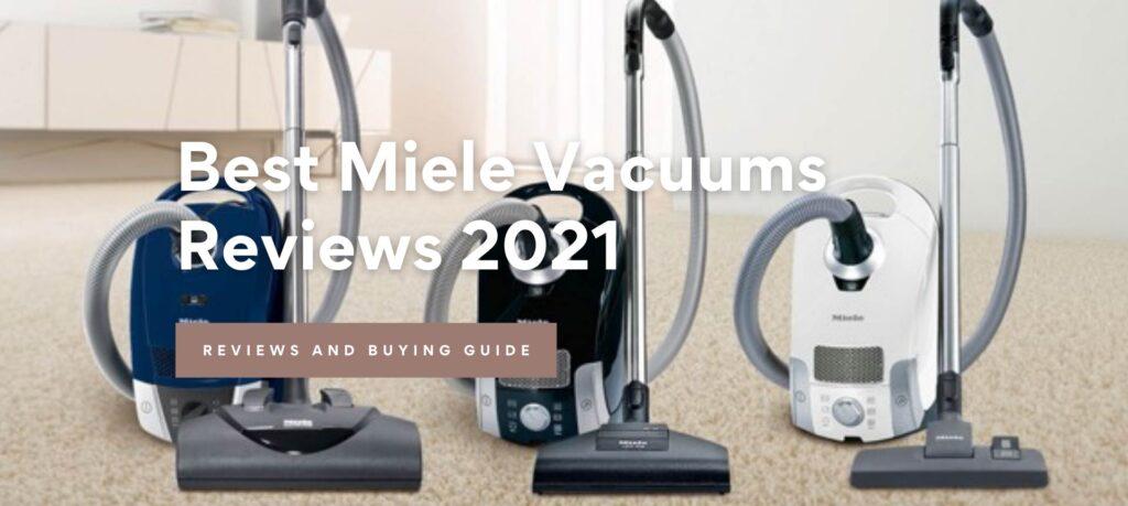 Best Miele Vacuum Cleaners Reviews 2021
