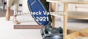 Best Oreck Vacuum Cleaners Reviews 2021