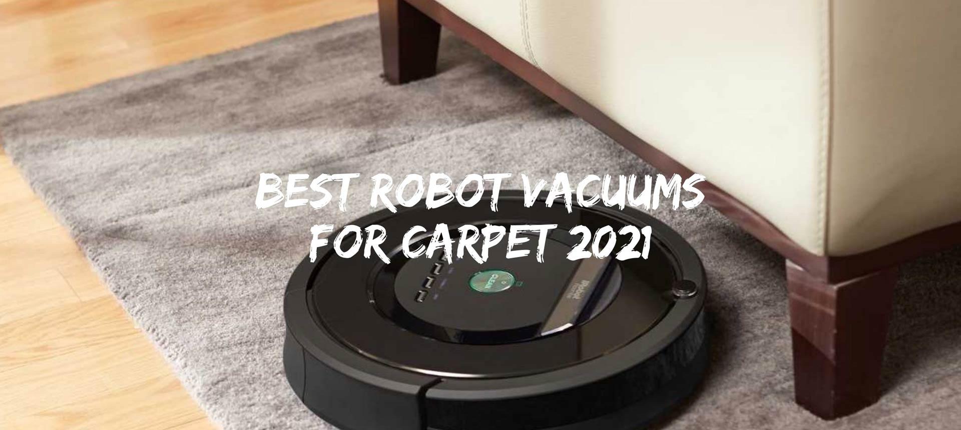 Best Robot Vacuums for Carpet 2021