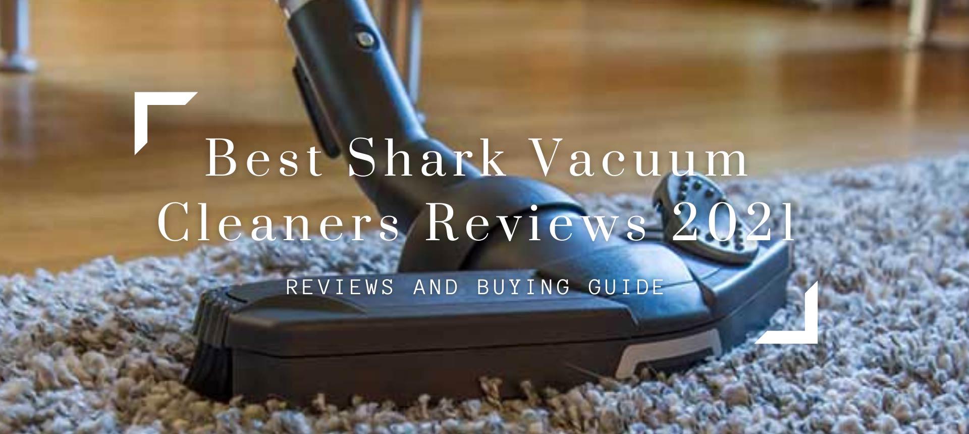 Best Shark Vacuum Cleaners Reviews 2021