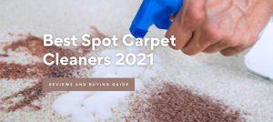 Best Spot Carpet Cleaners 2021