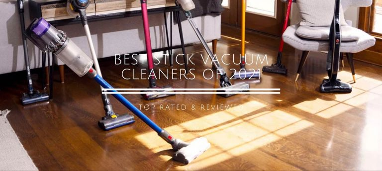 Best Stick Vacuum Cleaners of 2021 - Top Rated & Reviewed