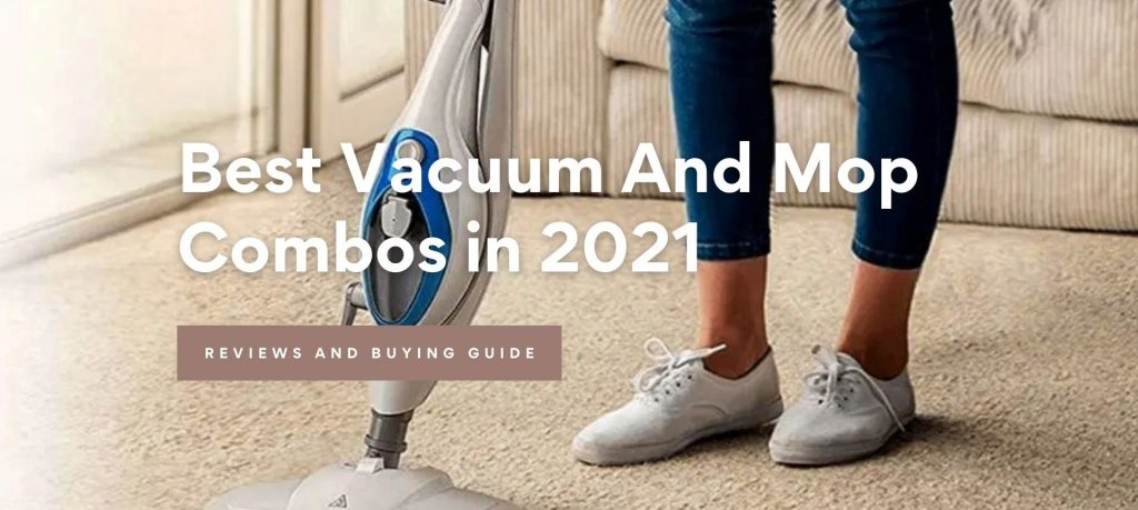 Best Vacuum And Mop Combos in 2021