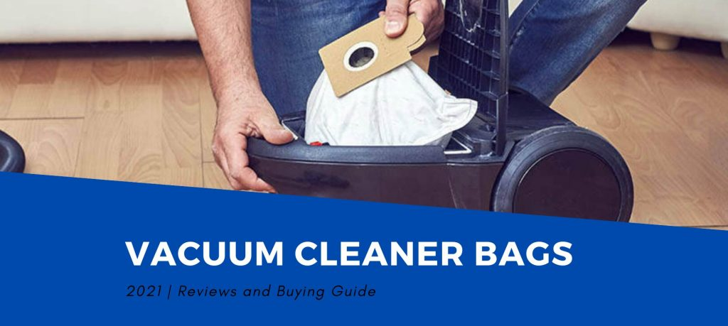 Best Vacuum Cleaner Bags 2021