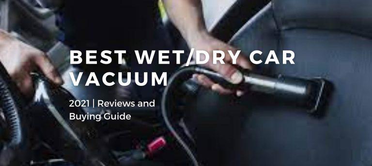 Best Wet/Dry Car Vacuum 2021