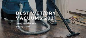 Best Wet/Dry Vacuums 2021