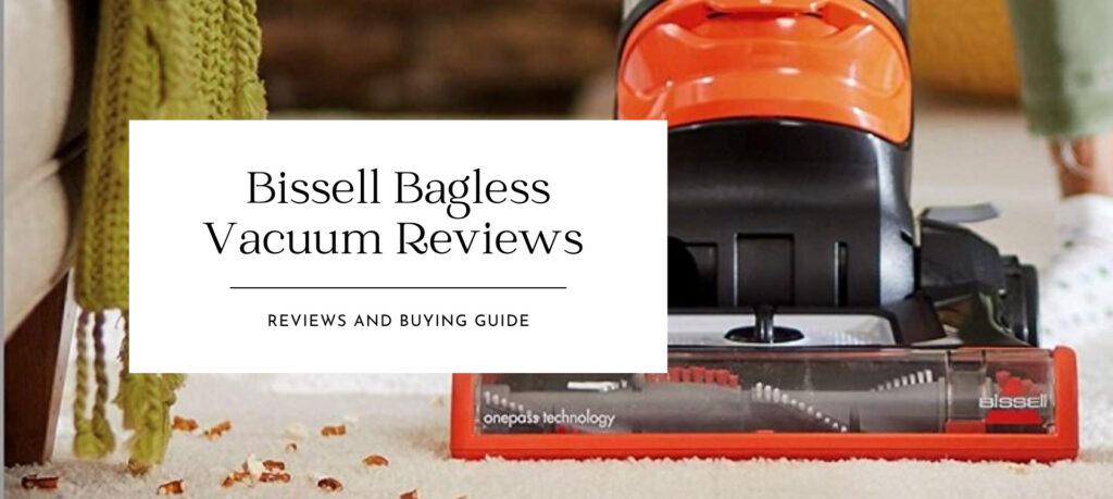 Bissell bagless vacuum Reviews
