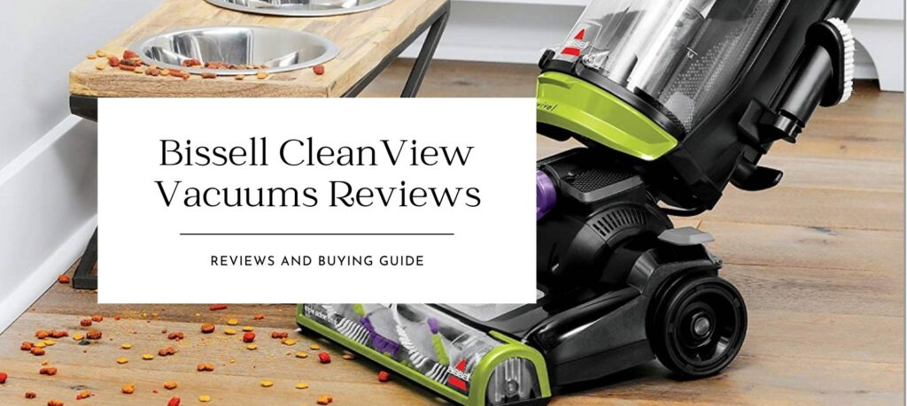 Bissell CleanView Vacuums Reviews of 2021