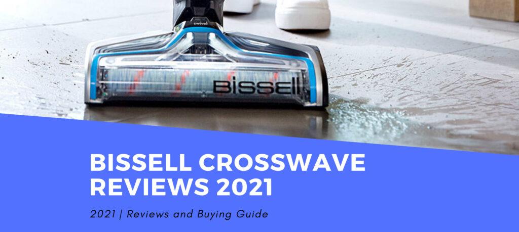 Bissell Crosswave Reviews 2021