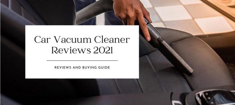 Car Vacuum Cleaner Reviews 2021