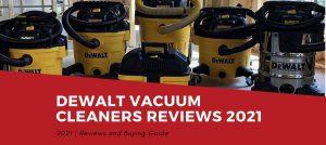 DEWALT Vacuum Cleaners Reviews 2021