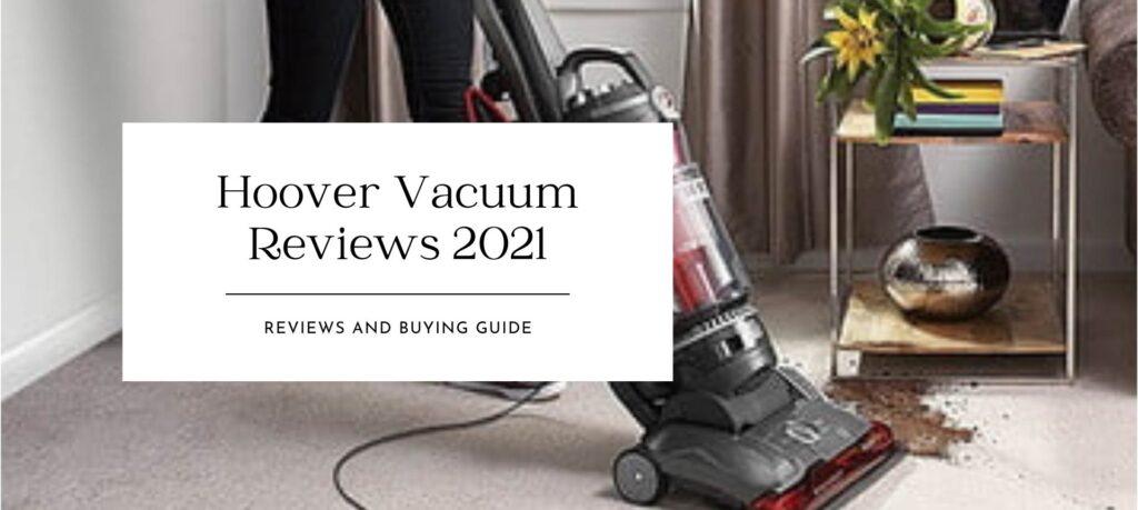 Best Hoover Vacuum Reviews of 2021