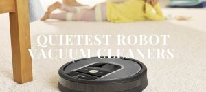 Quietest Robot Vacuum Cleaners You'll Love in 2021