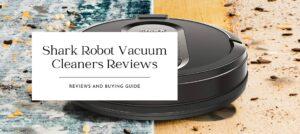 Shark Robot Vacuum Cleaners Reviews 2021