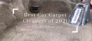 The Best Car Carpet Cleaners of 2021 Reviews