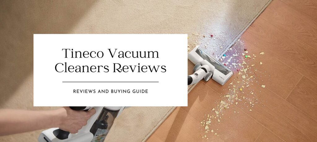 Tineco Vacuum Cleaners Reviews 2021