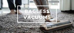 Top Picks Bagless Vacuum Cleaner 2021