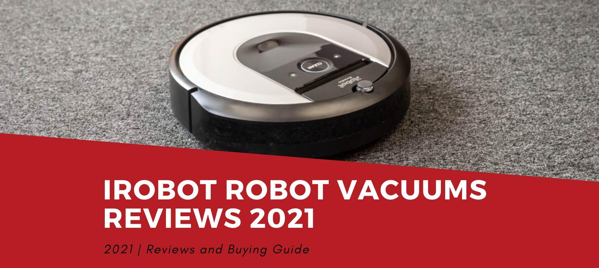 iRobot Robot Vacuums Reviews 2021
