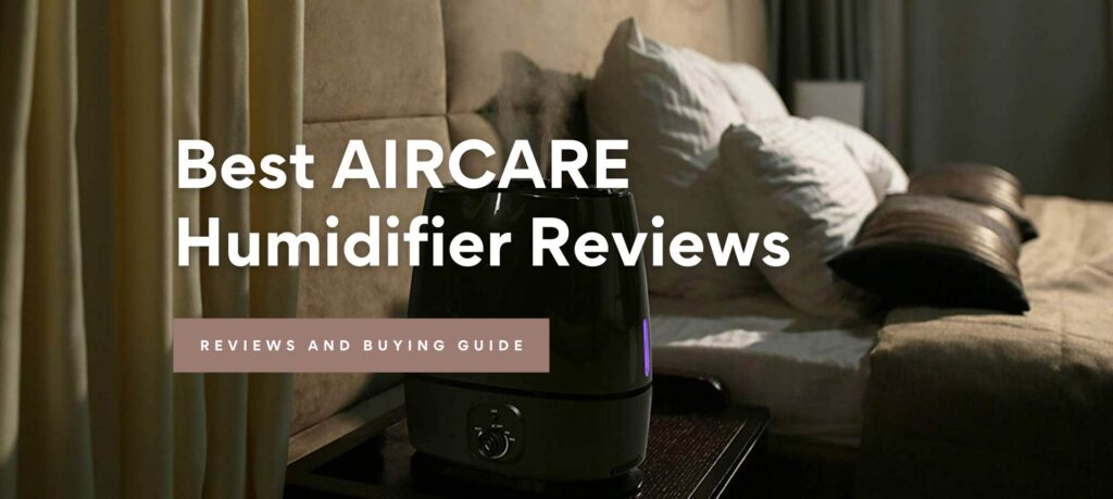 Best AIRCARE Humidifier Reviews 2021